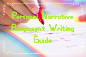Personal Narrative Assignment Writing Guide