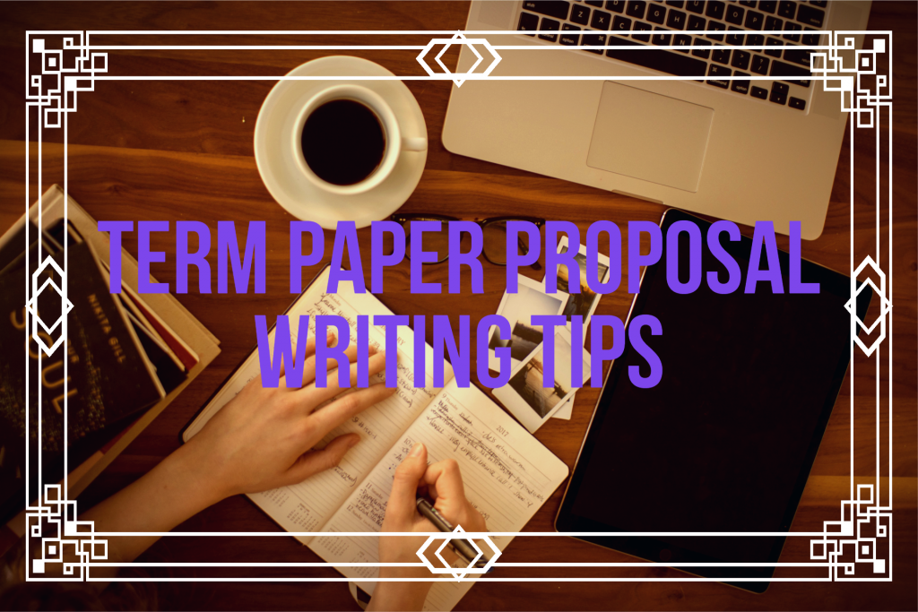 term paper proposal writing tips